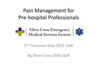 Pain Management for  Pre-hospital Professionals