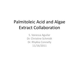 Palmitoleic  Acid and Algae Extract  C ollaboration