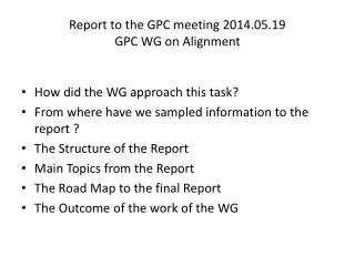 Report to the GPC meeting 2014.05.19 GPC WG on  Alignment