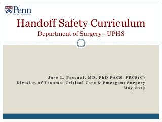 Handoff Safety Curriculum Department of Surgery - UPHS