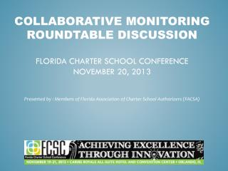 Collaborative Monitoring Roundtable Discussion Florida Charter School Conference November 20, 2013