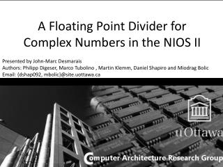 A  Floating Point Divider for Complex  Numbers in the NIOS  II