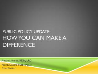 Public Policy Update: How you can make a difference