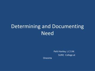 Determining and Documenting Need