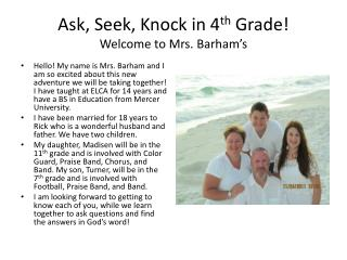 Ask, Seek, Knock in 4 th Grade! Welcome to Mrs.  Barham's