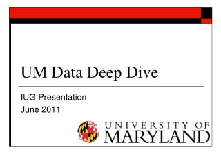 UM Data Deep Dive