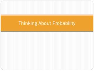 Thinking About Probability