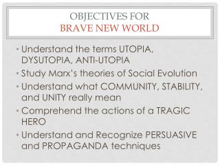 Objectives for  Brave New World