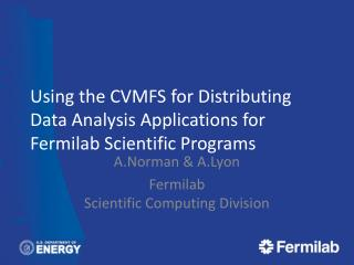 Using the CVMFS for Distributing Data Analysis Applications for Fermilab Scientific Programs