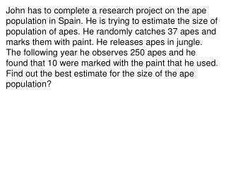 Total number of marked Ape Estimate of Ape population