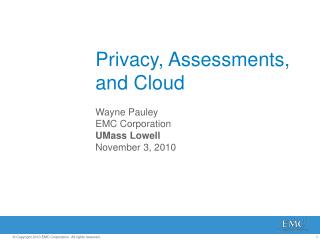Privacy, Assessments, and Cloud