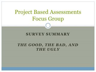 Project Based Assessments Focus Group