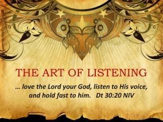THE ART OF LISTENING