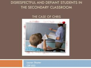 Disrespectful and Defiant students in the secondary classroom The case of Chris