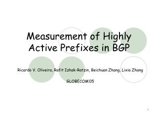 Measurement of Highly Active Prefixes in BGP