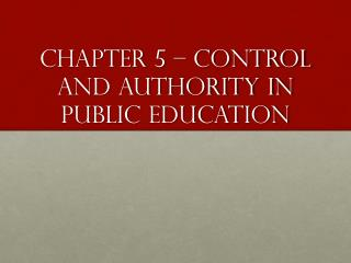 Chapter 5 – Control and Authority in Public Education