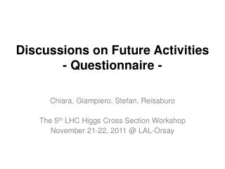 Discussions on Future  Activities - Questionnaire -