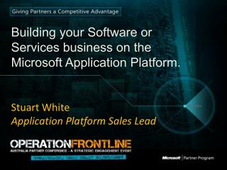 Building your Software or Services business on the Microsoft Application Platform.