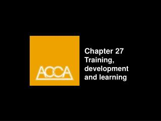Chapter 27 Training, development and learning