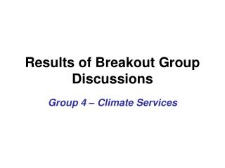 Results of Breakout Group Discussions