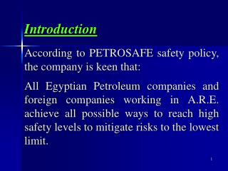 According to PETROSAFE safety policy, the company is keen that: