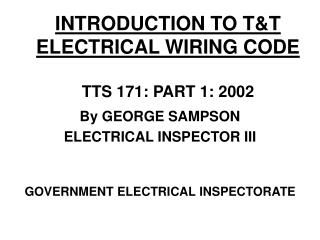 INTRODUCTION TO T&T ELECTRICAL WIRING CODE TTS 171: PART 1: 2002