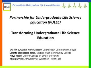 Partnership for Undergraduate Life Science Education (PULSE)