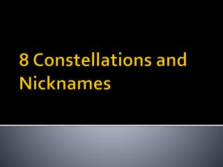 8 Constellations and Nicknames