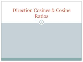 Direction Cosines & Cosine Ratios