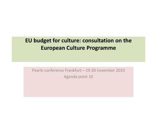 EU budget for culture: consultation on the European Culture  Programme