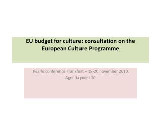 EU budget for culture: consultation on the European Culture Programme