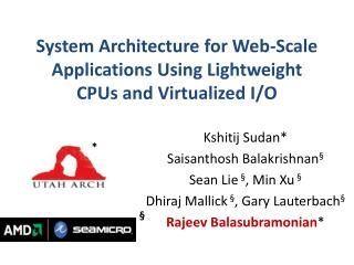 System Architecture for Web-Scale Applications Using Lightweight CPUs and Virtualized I/O
