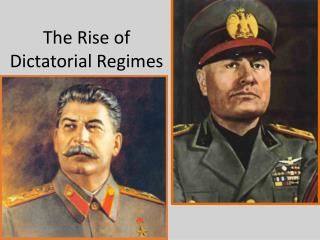 The Rise of  Dictatorial Regimes