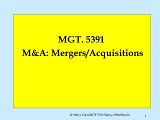 MGT. 5391    M&A: Mergers/Acquisitions