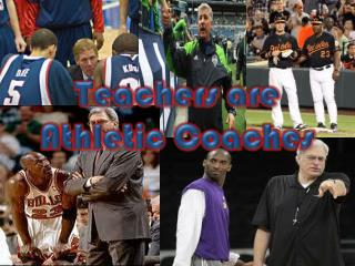 Teachers are Athletic Coaches