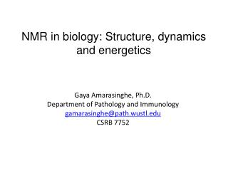 NMR in biology: Structure, dynamics and energetics