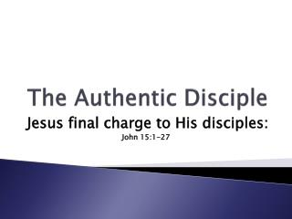 The Authentic Disciple