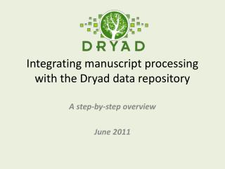 Integrating manuscript processing with the Dryad data repository