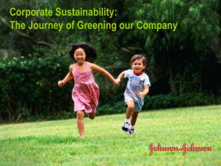 Corporate Sustainability:  The Journey of Greening our Company