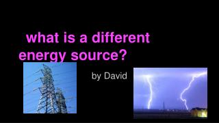 what is a different energy source?