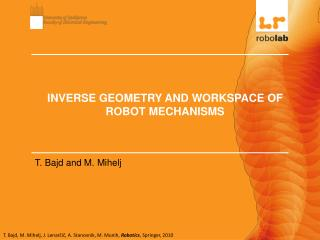 INVERSE GEOMETRY AND WORKSPACE OF ROBOT MECHANISMS