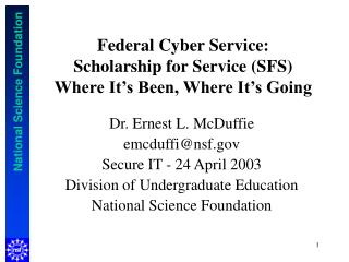 Federal Cyber Service: Scholarship for Service SFS Where It s Been, Where It s Going