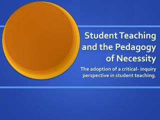 Student Teaching and the Pedagogy of Necessity