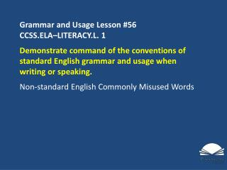 Grammar and Usage Lesson #56 CCSS.ELA–LITERACY.L.  1
