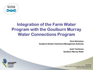 Integration of the Farm Water Program with the Goulburn Murray Water Connections Program