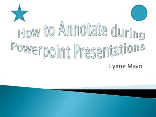 How to Annotate during  Powerpoint  Presentations