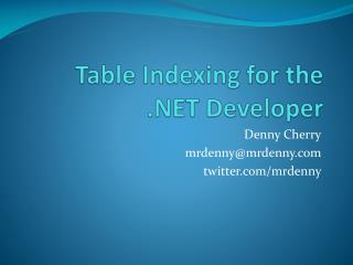 Table Indexing for the  .NET Developer