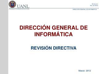 DIRECCIÓN GENERAL DE INFORMÁTICA REVISIÓN DIRECTIVA