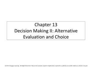 Chapter 13 Decision Making II: Alternative Evaluation and Choice