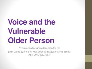 Voice and the Vulnerable  Older Person